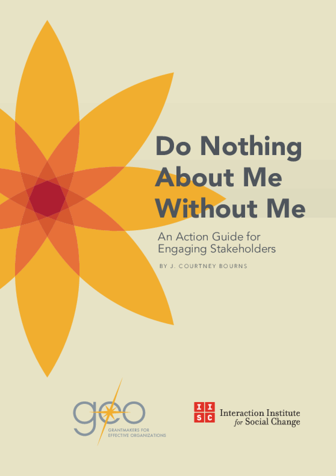Do Nothing About Me Without Me: An Action Guide for Engaging Stakeholders