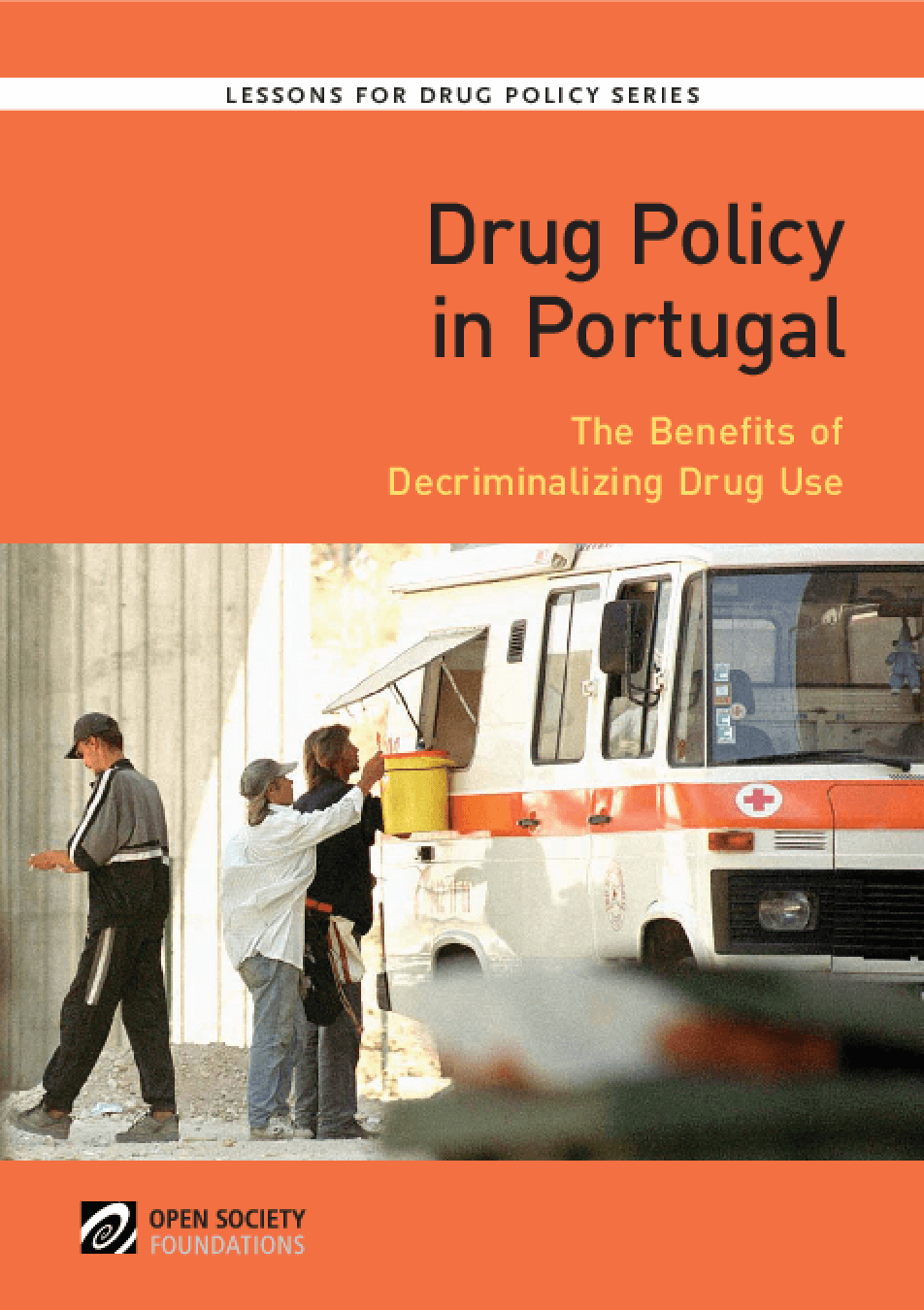 Drug Policy in Portugal: The Benefits of Decriminalizing Drug Use