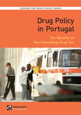 Drug Policy in Portugal: The Benefits of Decriminalizing Drug Use