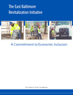 The East Baltimore Revitalization Initiative: A Commitment to Economic Inclusion