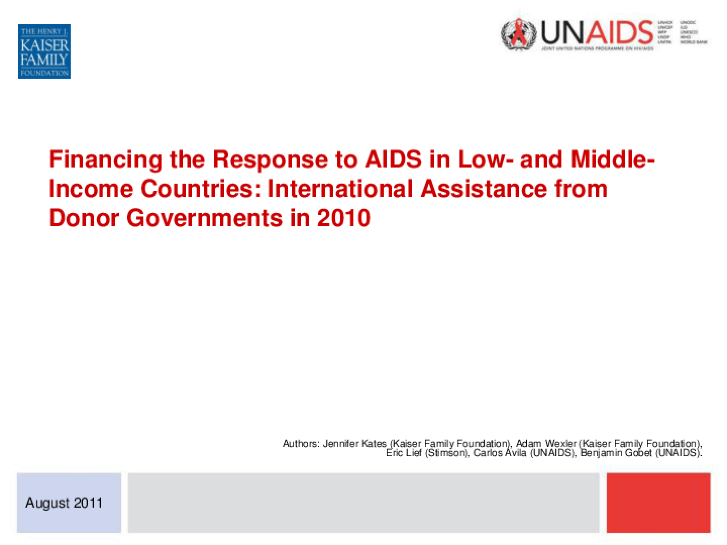 Financing the Response to AIDS in Low- and Middle-Income Countries: International Assistance From Donor Governments in 2010