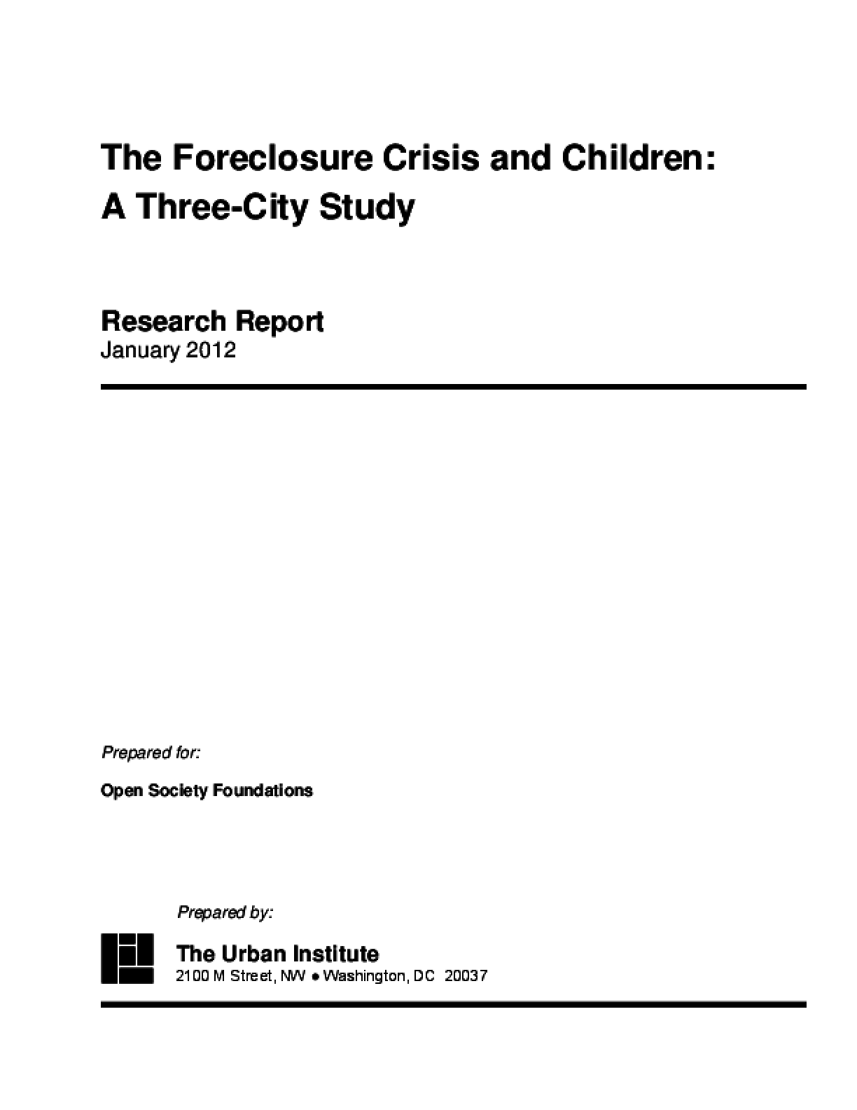 The Foreclosure Crisis and Children: A Three-City Study