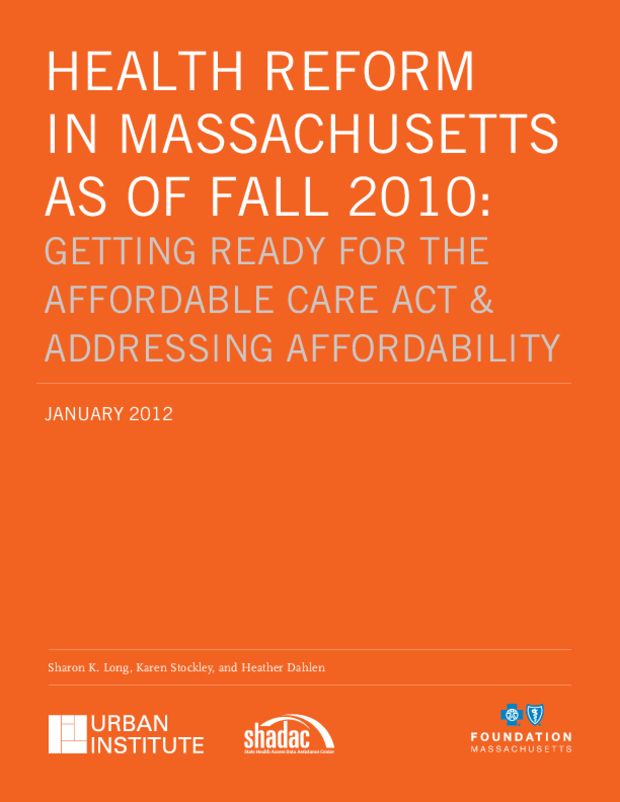 Health Reform in Massachusetts as of Fall 2010: Getting Ready for the Affordable Care Act & Addressing Affordability