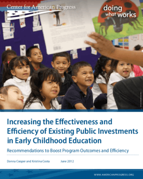 Increasing the Effectiveness and Efficiency of Existing Public Investments in Early Childhood Education: Recommendations to Boost Program Outcomes and Efficiency