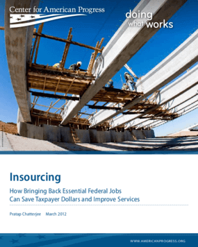 Insourcing: How Bringing Back Essential Federal Jobs Can Save Taxpayer Dollars and Improve Services