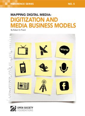 Mapping Digital Media: Digitization and Media Business Models