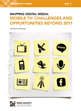 Mapping Digital Media: Mobile TV: Challenges and Opportunities Beyond 2011