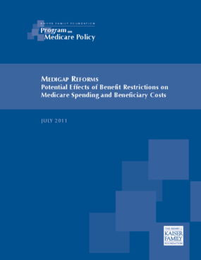 Medigap Reforms: Potential Effects of Benefit Restrictions on Medicare Spending and Beneficiary Costs