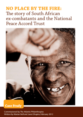 No Place by the Fire: The Story of South African Ex-Combatants and the National Peace Accord Trust
