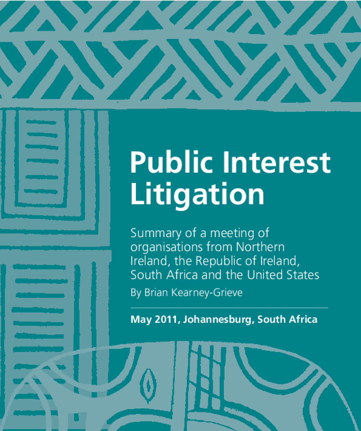 Public Interest Litigation: Summary of a Meeting of Organisations From Northern Ireland, the Republic of Ireland, South Africa and the United States
