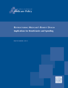Restructuring Medicare's Benefit Design: Implications for Beneficiaries and Spending