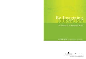 Re-Imagining Journalism: Local News for a Networked World