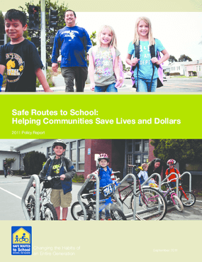 Safe Routes to School: Helping Communities Save Lives and Dollars: 2011 Policy Report