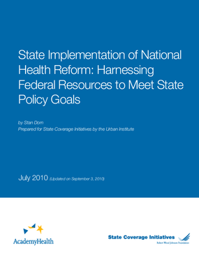 State Implementation of National Health Reform: Harnessing Federal Resources to Meet State Policy Goals