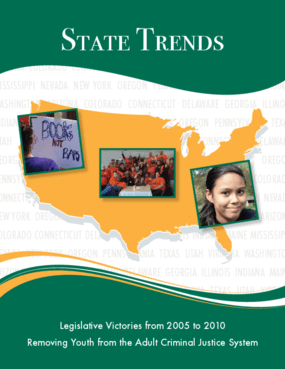 State Trends: Legislative Victories From 2005 to 2010 Removing Youth From the Adult Criminal Justice System