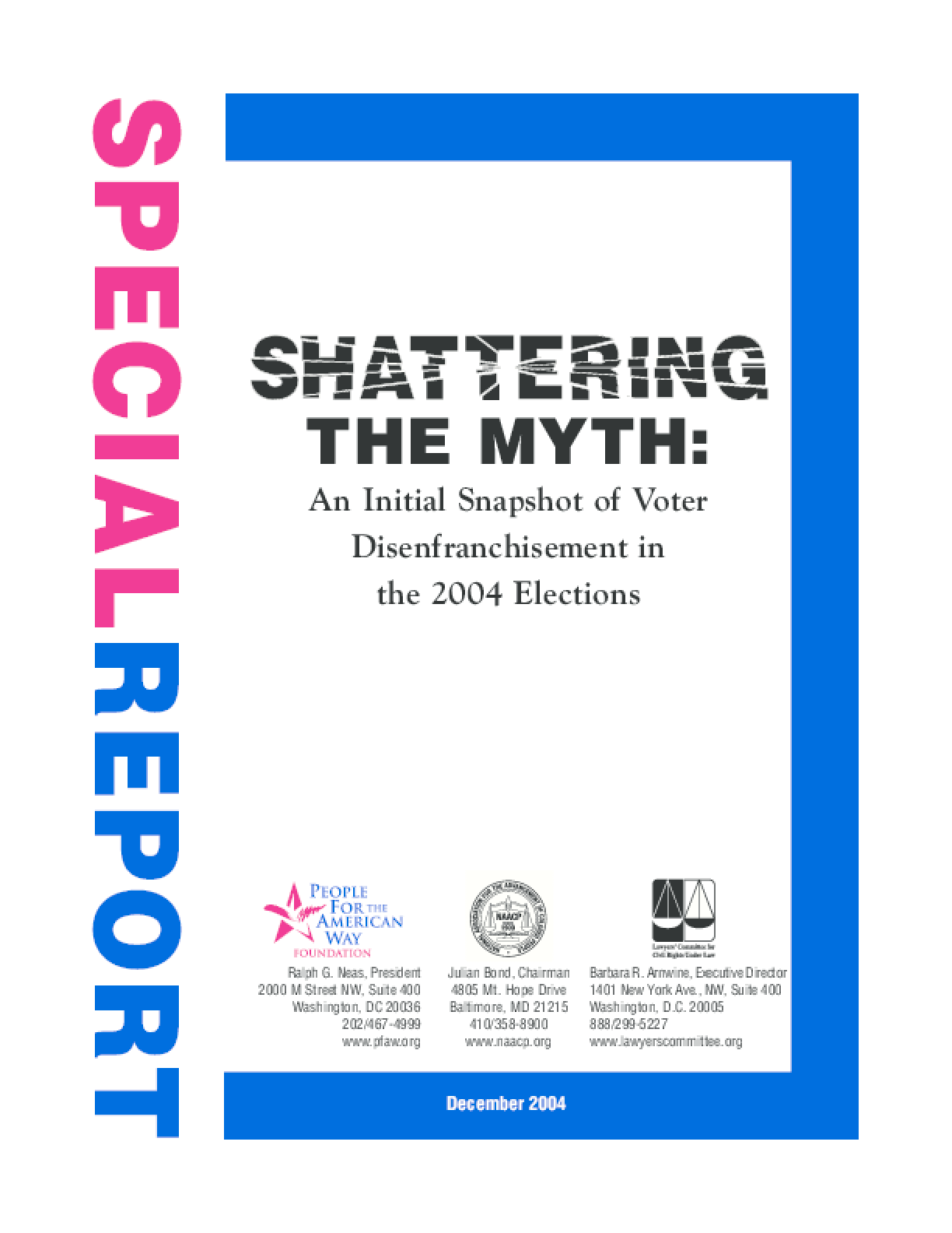 Shattering the Myth: An Initial Snapshot of Voter Disenfranchisement in the 2004 Elections