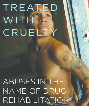 Treated With Cruelty: Abuses in the Name of Rehabilitation