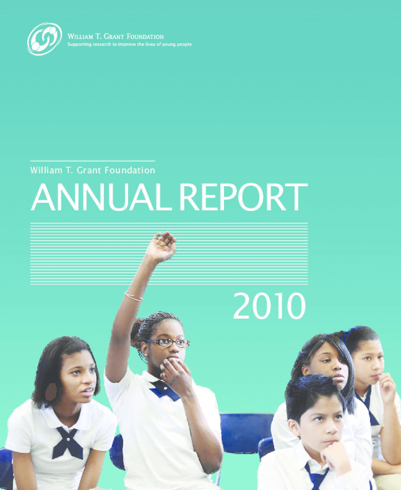 William T. Grant Foundation 2010 Annual Report
