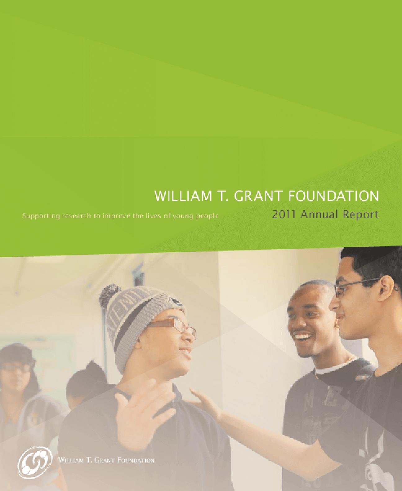 William T. Grant Foundation 2011 Annual Report