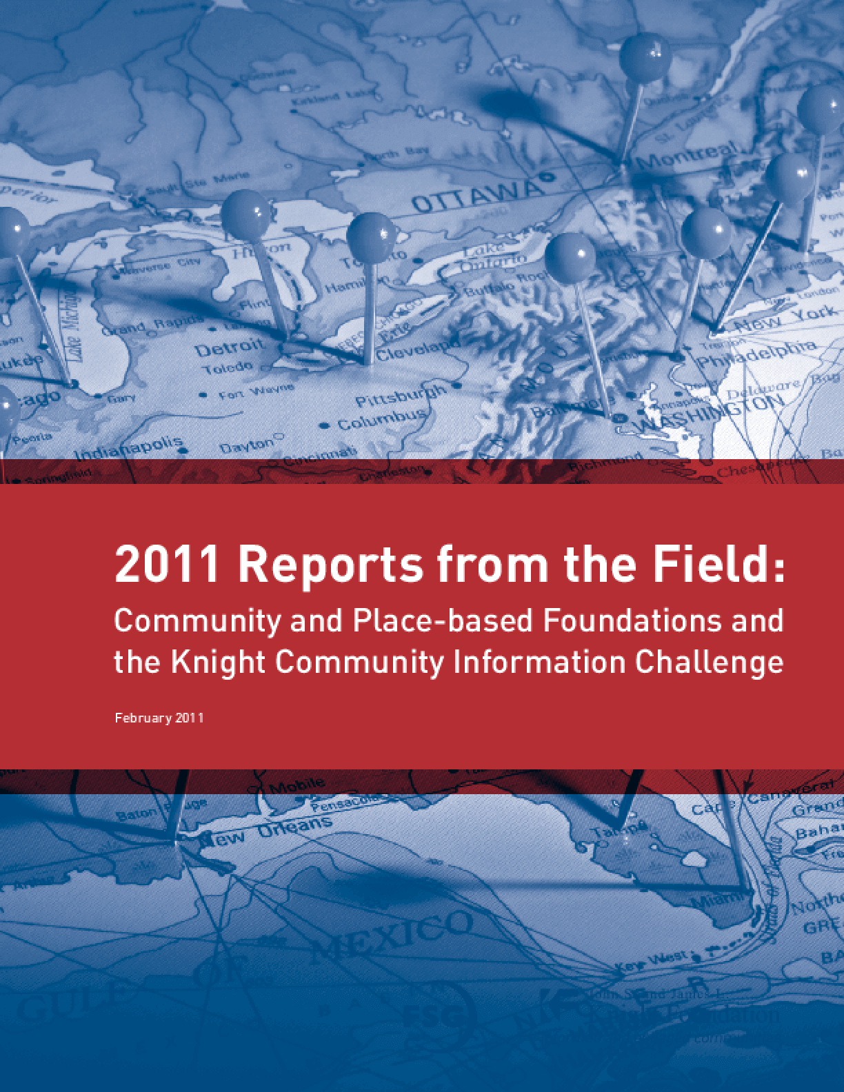 2011 Reports From the Field: Community and Place-Based Foundations and the Knight Community Information Challenge