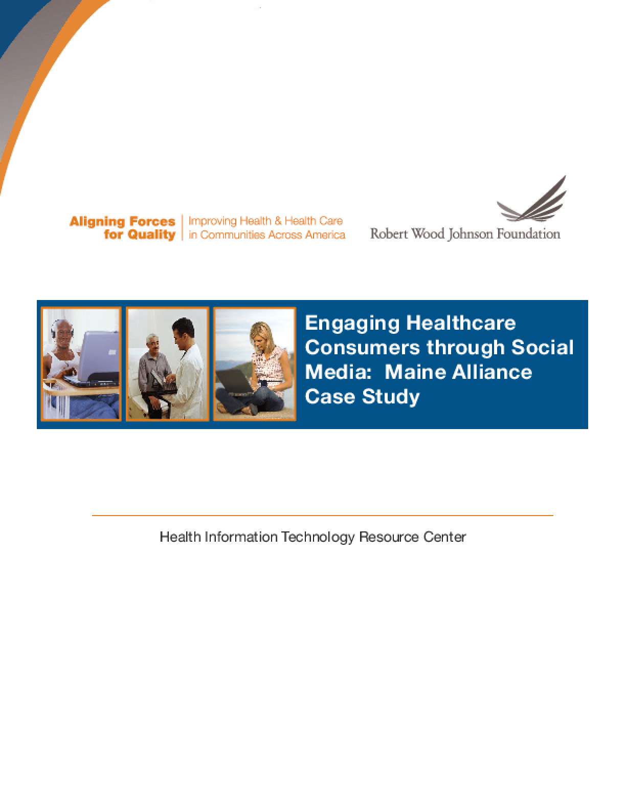 Aligning Forces for Quality: Engaging Healthcare Consumers Through Social Media: Maine Alliance Case Study