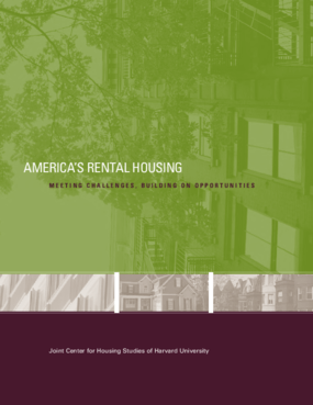 America's Rental Housing: Meeting Challenges, Building on Opportunities