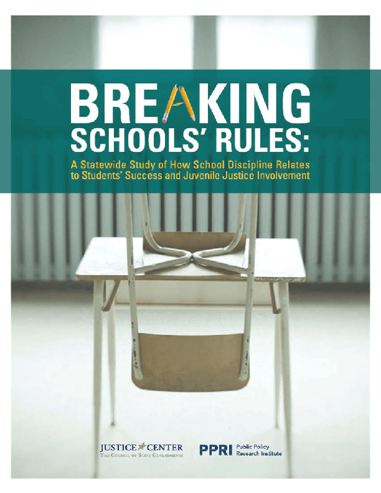Breaking Schools' Rules: A Statewide Study on How School Discipline Relates to Students' Success and Juvenile Justice Involvement