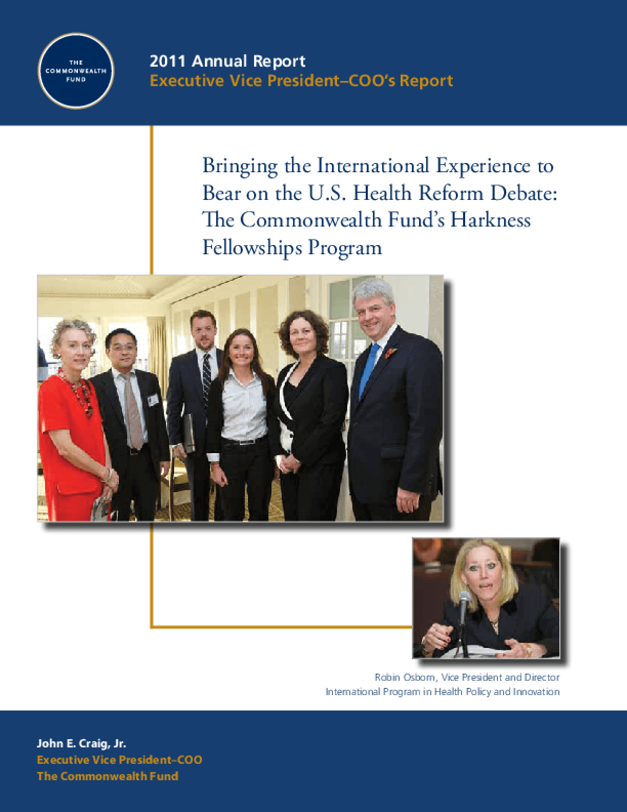 Bringing the International Experience to Bear on the U.S. Health Reform Debate: The Commonwealth Fund's Harkness Fellowships Program: 2011 Executive Vice President-COO's Report