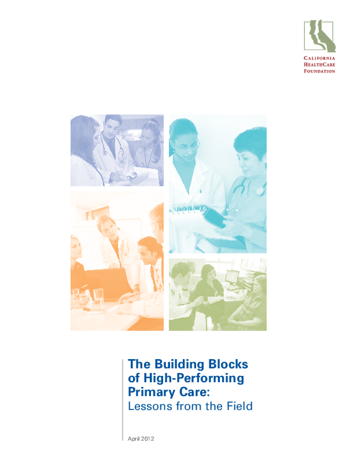 The Building Blocks of High-Performing Primary Care: Lessons From the Field