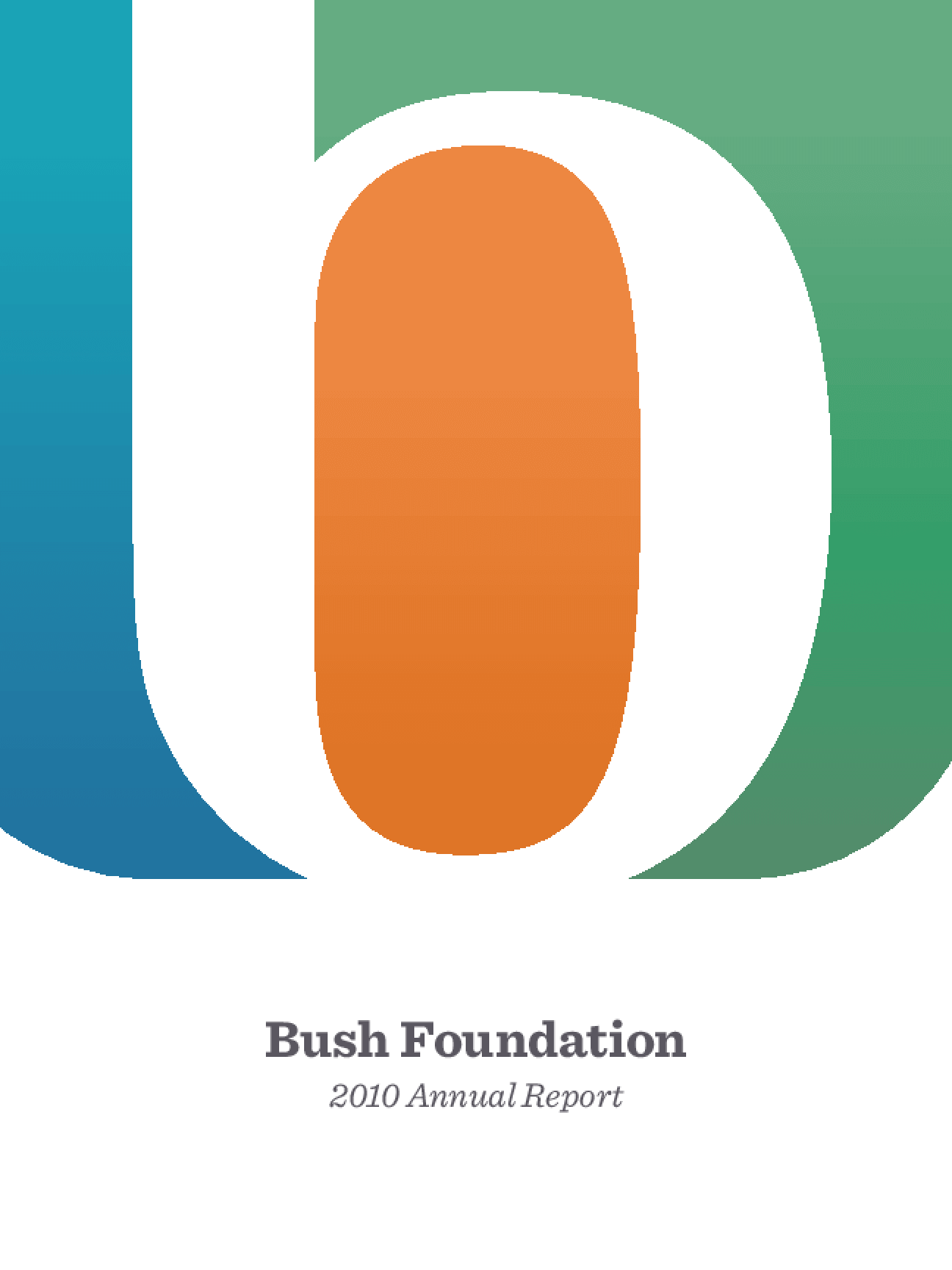Bush Foundation 2010 Annual Report
