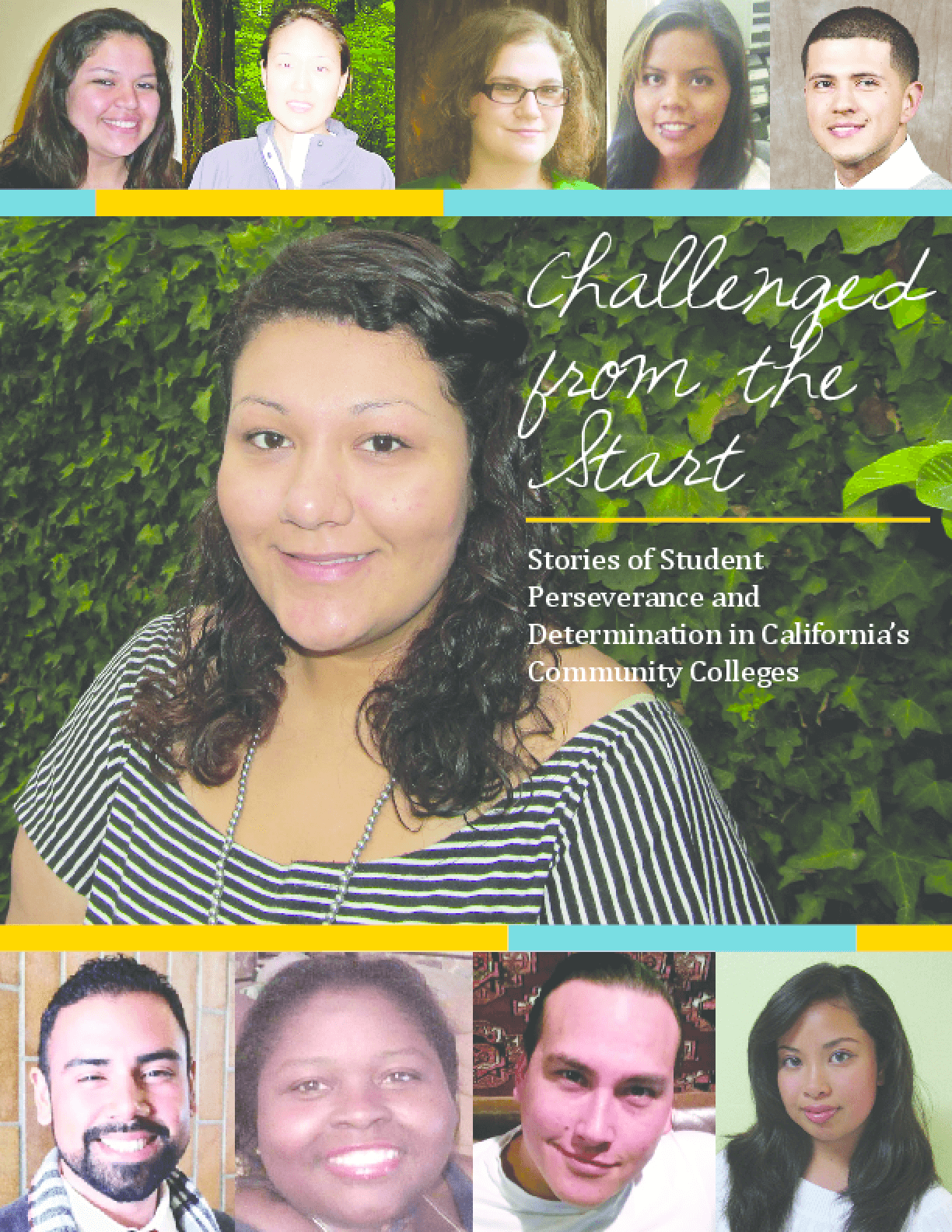 Challenged From the Start: Stories of Student Perseverance and Determination in California's Community Colleges