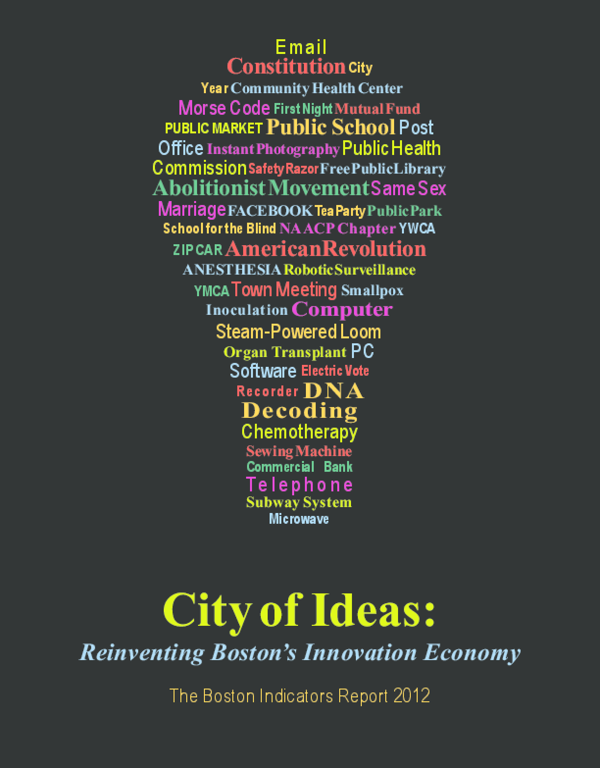 City of Ideas: Reinventing Boston's Innovation Economy: The Boston Indicators Report 2012