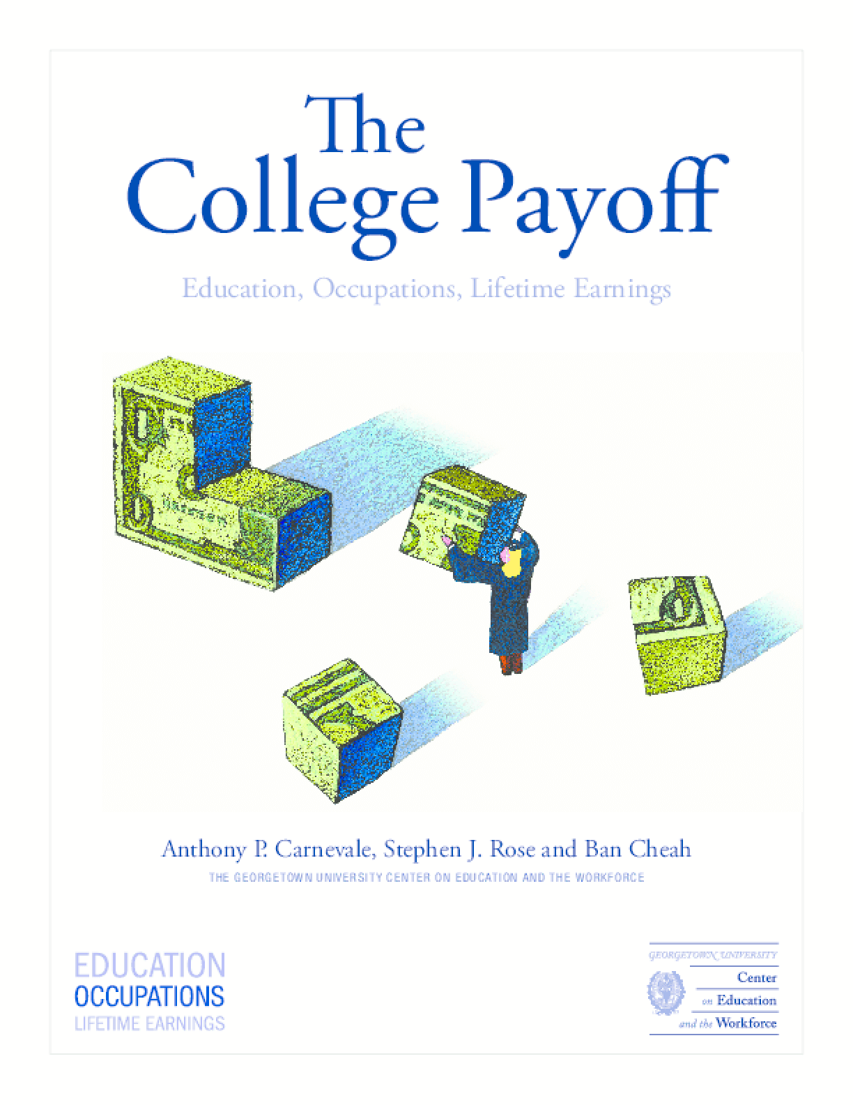 The College Payoff: Education, Occupations, Lifetime Earnings