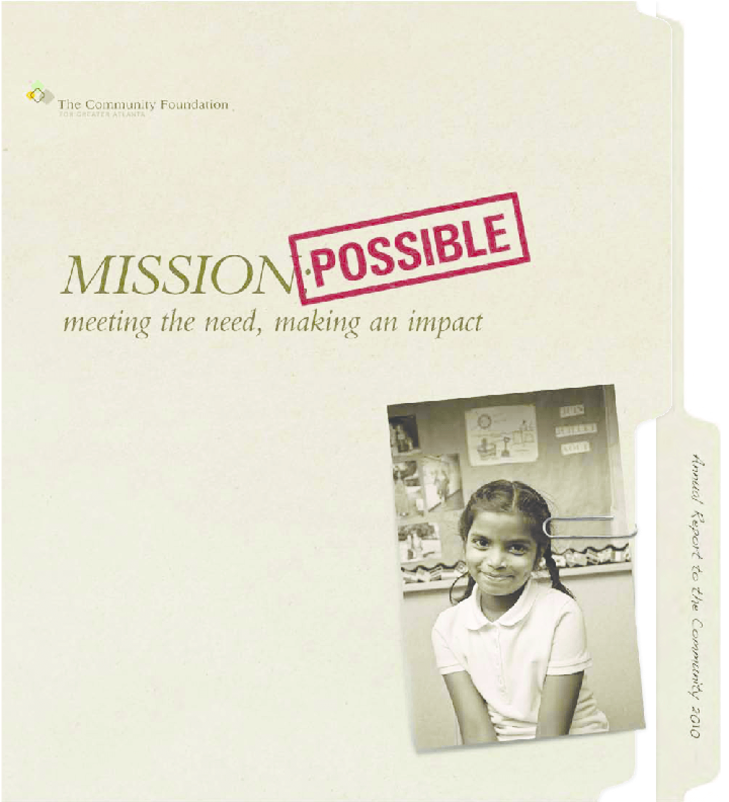 Community Foundation for Greater Atlanta 2010 Annual Report: Mission: Possible: Meeting the Need, Making an Impact