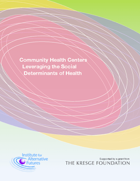 Community Health Centers: Leveraging the Social Determinants of Health