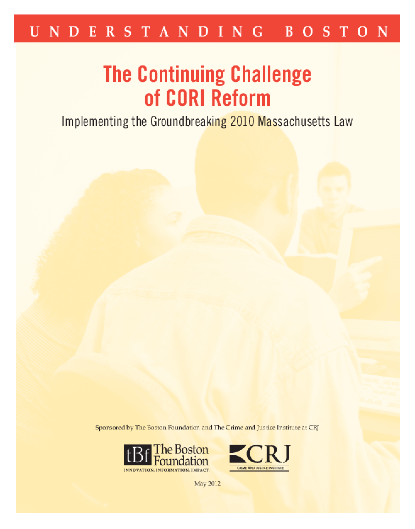 The Continuing Challenge of CORI Reform: Implementing the Groundbreaking 2010 Massachusetts Law