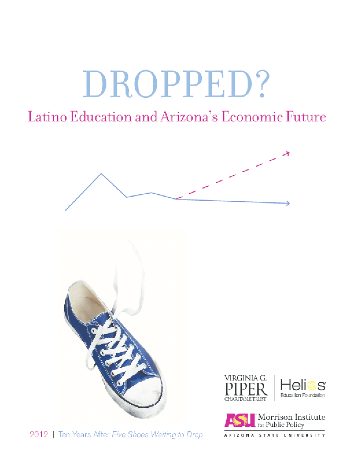 Dropped? Latino Education and Arizona's Economic Future