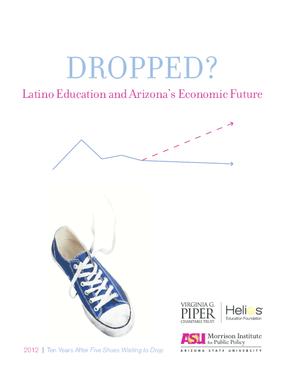 Dropped? Latino Education and Arizona's Economic Future
