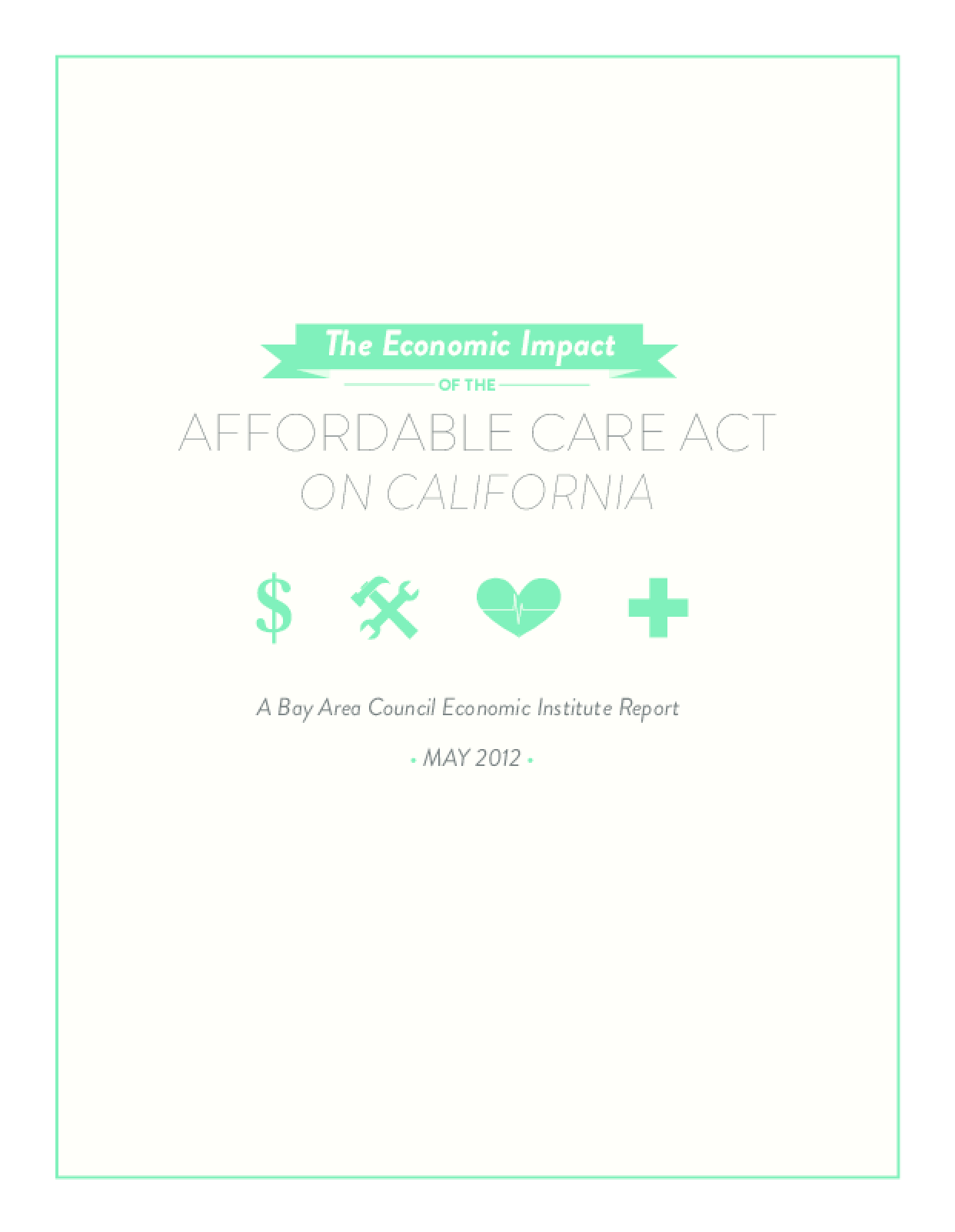 The Economic Impact of the Affordable Care Act on California