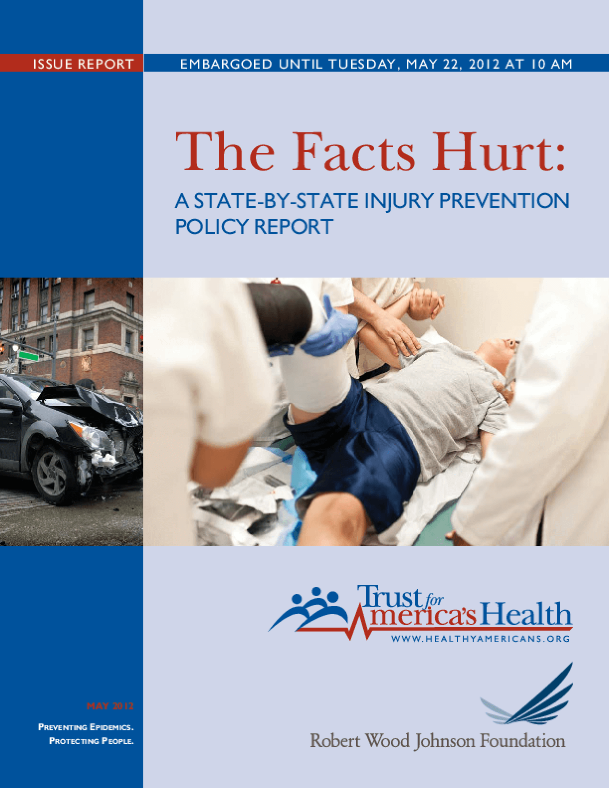 The Facts Hurt: A State-by-State Injury Prevention Policy Report