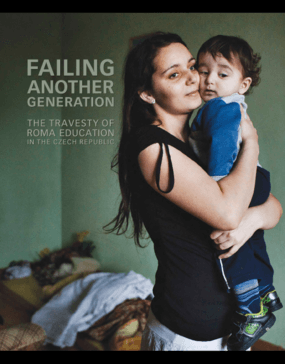 Failing Another Generation: The Travesty of Roma Education in the Czech Republic