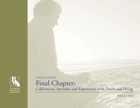 Final Chapter: Californians' Attitudes and Experiences With Death and Dying