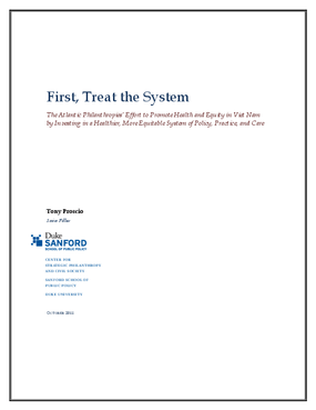 First, Treat the System: The Atlantic Philanthropies' Effort to Promote Health and Equity in Viet Nam by Investing in a Healthier, More Equitable System of Policy, Practice, and Care