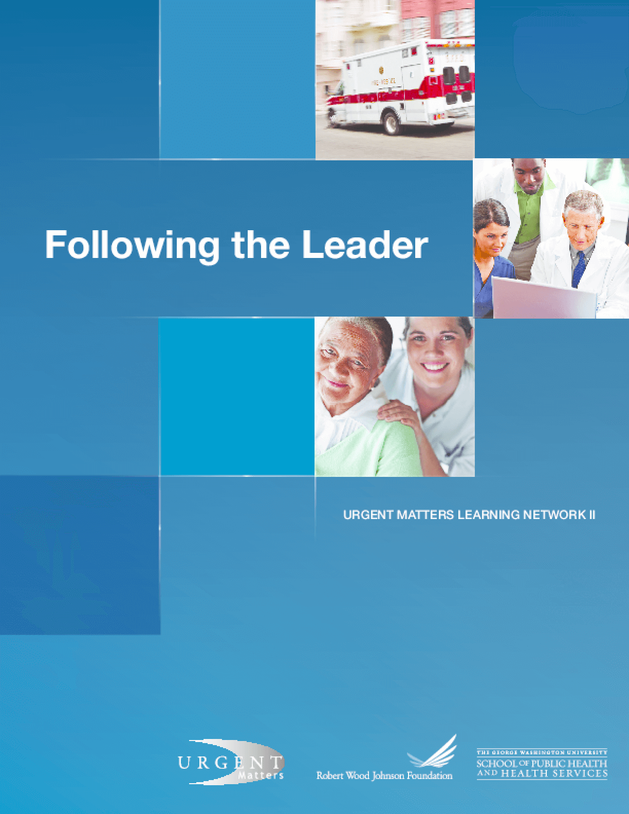 Following the Leader: Urgent Matters Learning Network II