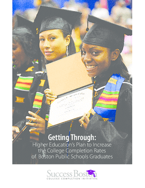 Getting Through: Higher Education's Plan to Increase the College Completion Rates of Boston Public Schools Graduates