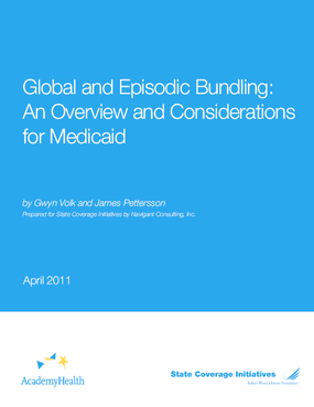 Global and Episodic Bundling: An Overview and Considerations for Medicaid