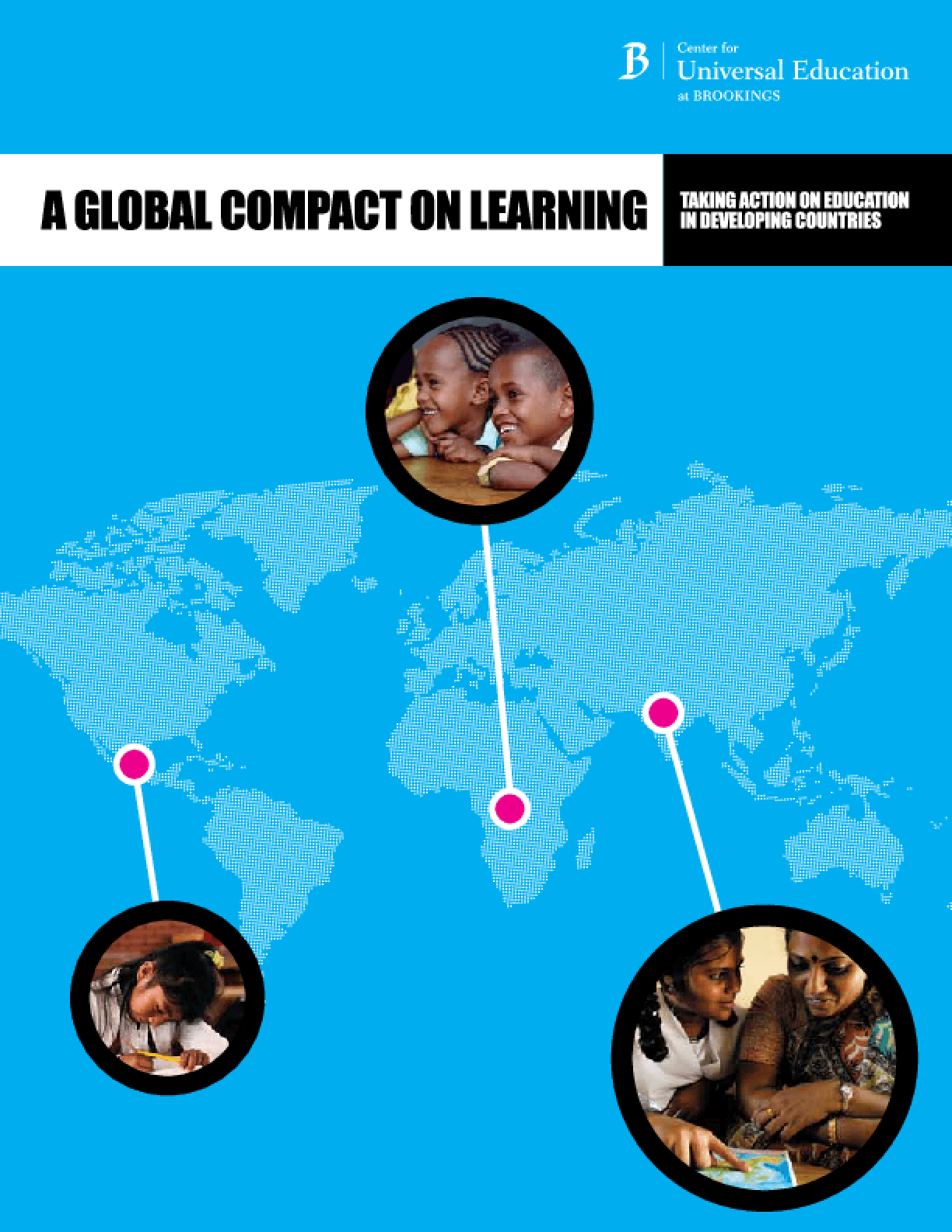 A Global Compact on Learning: Taking Action on Education in the Developing Countries