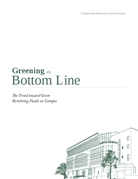 Greening the Bottom Line: The Trend Toward Green Revolving Funds on Campus