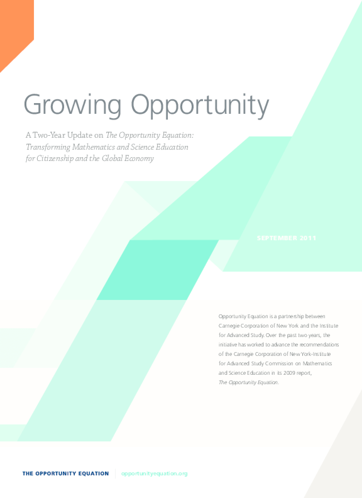 Growing Opportunity: A Two-Year Update on The Opportunity Equation: Transforming Mathematics and Science Education for Citizenship and the Global Economy