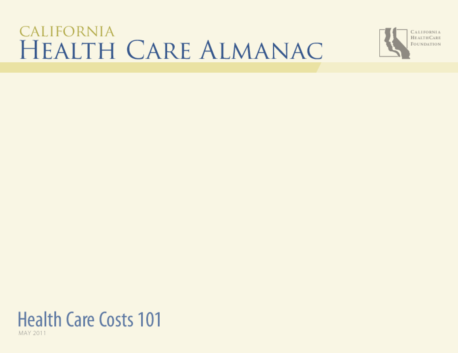 Health Care Costs 101: 2011 Edition